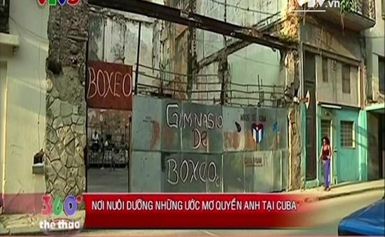 Nơi nuôi dưỡng những ước mơ quyền anh tại Cuba