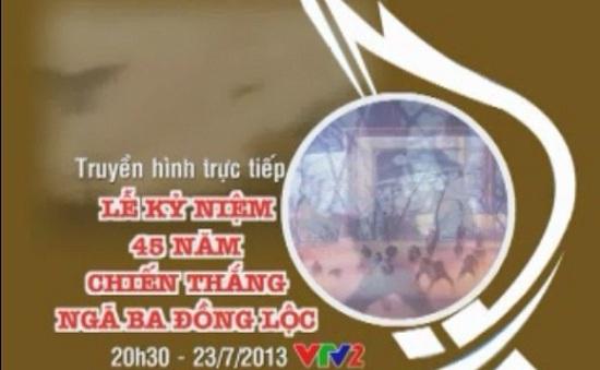 23/7, VTV2, THTT: 45 năm chiến thắng Ngã ba Đồng Lộc