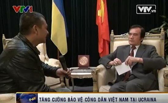 Tăng cường bảo vệ công dân Việt Nam tại Ukraine