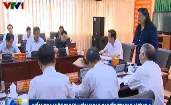 Kiểm tra việc thực hiện Nghị quyết Trung ương 4 khóa XI