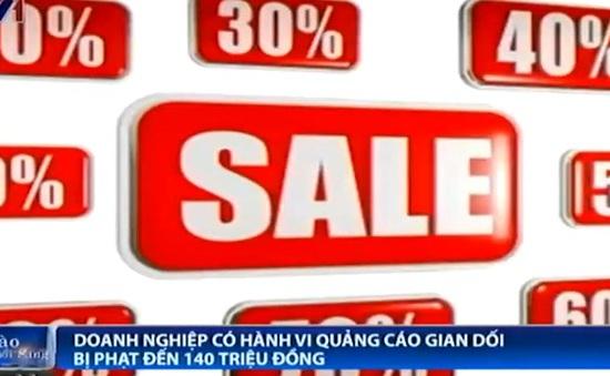 Doanh nghiệp quảng cáo gian dối bị phạt đến 140 triệu đồng