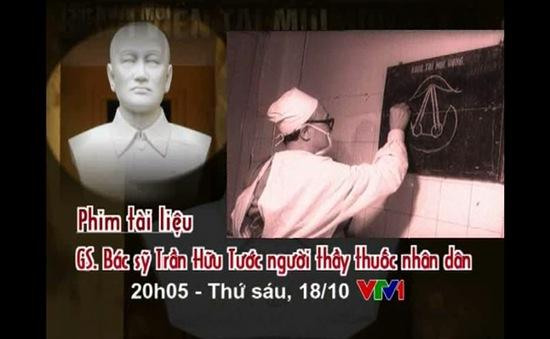 20h05, 18/10, VTV1: PTL GS. Bác sỹ Trần Hữu Tước