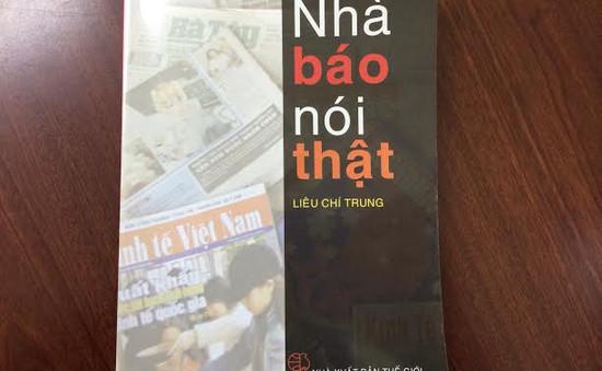 """Đón đọc """"Nhà báo nói thật"""" của Liêu Chí Trung"""