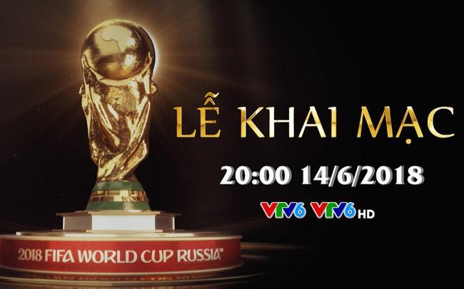 Lễ khai mạc FIFA World Cup 2018, 20h00 hôm nay (14/6) trực tiếp trên VTV6