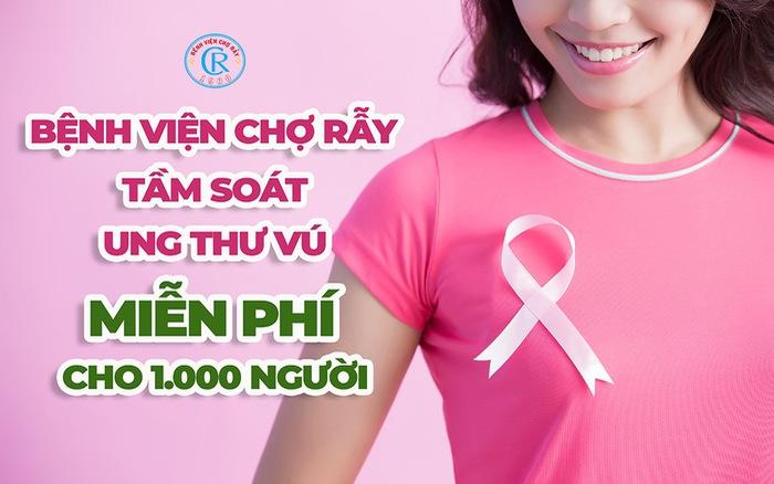 Cơ hội tầm soát ung thư vú miễn phí cho 1.000 người tại Bệnh viện Chợ Rẫy