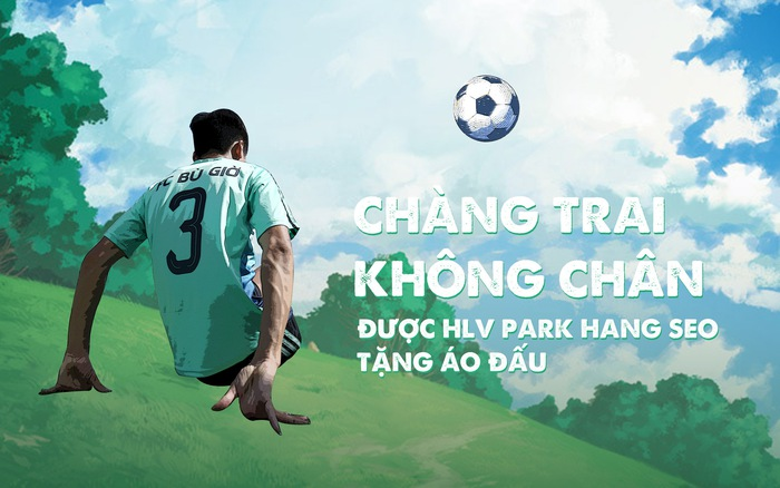 """""""Chàng trai không chân"""" được HLV Park Hang Seo tặng áo đấu"""