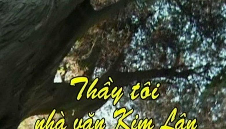 Phim tài liệu: Thầy tôi - Nhà văn Kim Lân