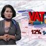 Lúc nào cần tăng thuế VAT và tăng như thế nào?