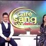 Café sáng với VTV3: Sự thấu cảm trong xã hội