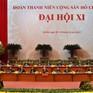 Hôm nay (13/12), Đại hội Đoàn toàn quốc lần thứ XI bế mạc