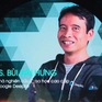 """Tiến sĩ Bùi Hải Hưng - Nhà sáng chế """"Trí tuệ nhân tạo"""" tại Google"""