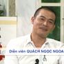 """Diễn viên Quách Ngọc Ngoan: """"Biến cố giúp tôi trưởng thành hơn"""""""
