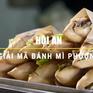 Điều gì khiến bánh mỳ Phượng nổi tiếng khắp thế giới?