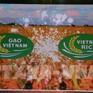 Thương hiệu gạo Việt: Muộn còn hơn không!