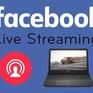 """Đón đầu trào lưu, Facebook thử nghiệm tính năng hỗ trợ """"live stream"""" bán hàng"""