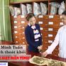 Lương y Đỗ Minh Tuấn tư vấn chữa bệnh viêm họng hạt mãn tính
