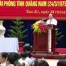 """""""Cán bộ của Quảng Nam phải có tầm nhìn và khát vọng vươn lên"""""""