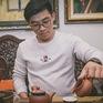 Nghệ nhân trẻ đam mê trà cổ Việt Nam