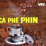 """Từ vụ cà phê """"pin"""" đến dấu hỏi về chất lượng cà phê bột trên thị trường?"""