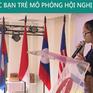 Khi người trẻ mô phỏng hội nghị ASEAN