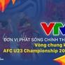 CHÍNH THỨC: VTV sở hữu bản quyền truyền thông VCK AFC U23 Championship 2020 trên lãnh thổ Việt Nam