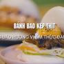 Bánh bao kẹp thịt: Độc đáo hương vị ẩm thực Đài Loan (Trung Quốc)
