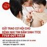 """Soạn tin nhắn """"TTCE gửi 1407"""" để hỗ trợ chi phí phẫu thuật cho trẻ em nghèo mắc bệnh tim bẩm sinh"""