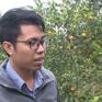 Chàng nông dân 9X khởi nghiệp thành công từ nông nghiệp