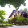 Sự cân bằng hoàn hảo - Tập 9: Công trình nhà truyền thống của KTS Nguyễn Giang