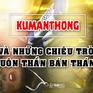"""Nóng: Vệt phóng sự """"Kumanthong và những chiêu trò buôn thần bán thánh"""" (Chuyển động 24h, VTV1)"""