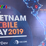 Khai mạc Vietnam Mobile Day 2019