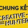 Creative Hunter 2019: Sân chơi  truyền thông sáng tạo cho giới trẻ