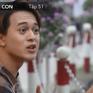 Về nhà đi con - Tập 51: Dương mất bạn thân vì mối tình đầu ngang trái