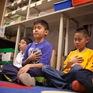 Đưa thiền vào lớp học giúp giảm căng thẳng