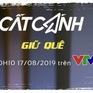 Cất cánh trực tiếp 20h10 (17/8) trên VTV1: Giữ quê - Khát vọng cháy bỏng của người Việt