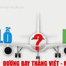 Lỗ hay lãi với đường bay thẳng Việt - Mỹ?