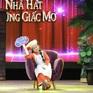 """Nhà hát những giấc mơ - """"Món lạ"""" ngày mùng 3 Tết Canh Tý trên VTV"""