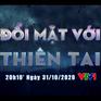 """Chương trình """"Đối mặt với thiên tai"""" (20h10, VTV1)"""