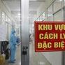 Sáng 17/4, thêm 1 ca mắc COVID-19 ở Bắc Ninh, hơn 40.000 người cách ly chống dịch