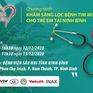 Trái tim cho em tổ chức khám sàng lọc tim miễn phí cho trẻ em tại Ninh Bình