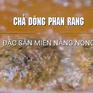 Chả dông - Món ăn phải thử khi đến Ninh Thuận