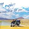 """1.111 ngày """"cưỡi xe máy khắp thế gian"""" – Không có con đường đi đến hạnh phúc, hạnh phúc chính là con đường"""