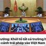 Tin nóng đầu ngày 3/8: Khởi tố tất cả các trường hợp nhập cảnh trái phép vào Việt Nam