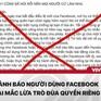 Người dùng Facebook cần cẩn trọng, tránh mắc lừa chia sẻ thông tin giả mạo