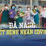 Toàn cảnh phòng chống COVID-19 ngày 23/9: Đà Nẵng không còn bệnh nhân COVID-19