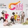 Café sáng phiên bản mới nhận loạt phản ứng tích cực trong số đầu tiên