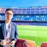 """BLV Đức Anh: """"El Clasico giá trị không chỉ trên sân cỏ"""""""