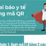 [Infographic] Hướng dẫn khai báo y tế bằng mã QR trên điện thoại