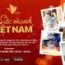 Dự án Sức mạnh Việt Nam: Sức lan toả từ trái tim sẽ chạm đến trái tim