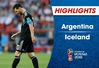 HIGHLIGHTS: Argentina 1-1 Iceland (Bảng D FIFA World Cup™ 2018)